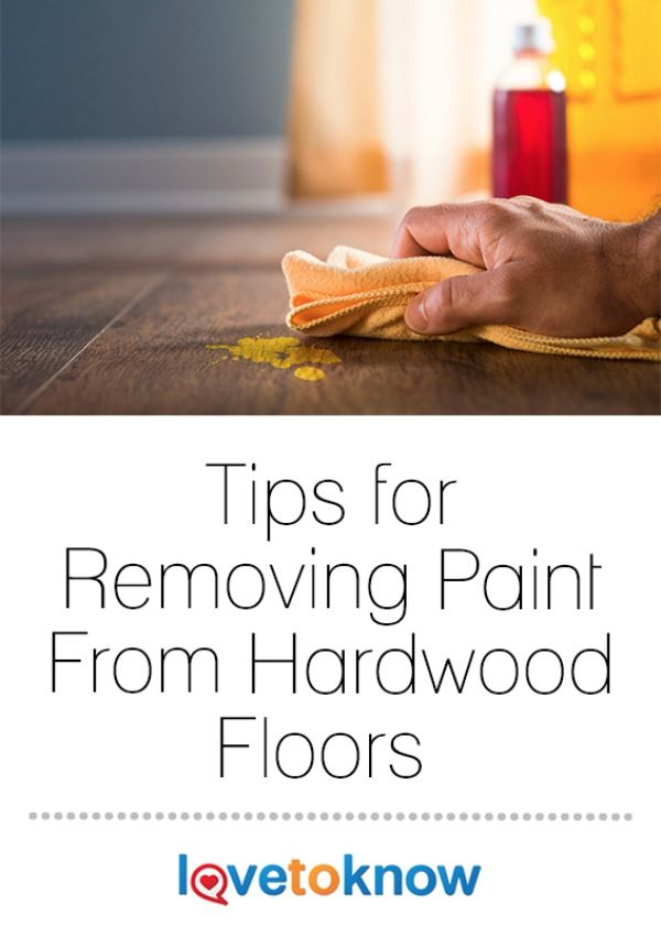 Remove Paint From Hardwood Floor Cleaning Painted Walls