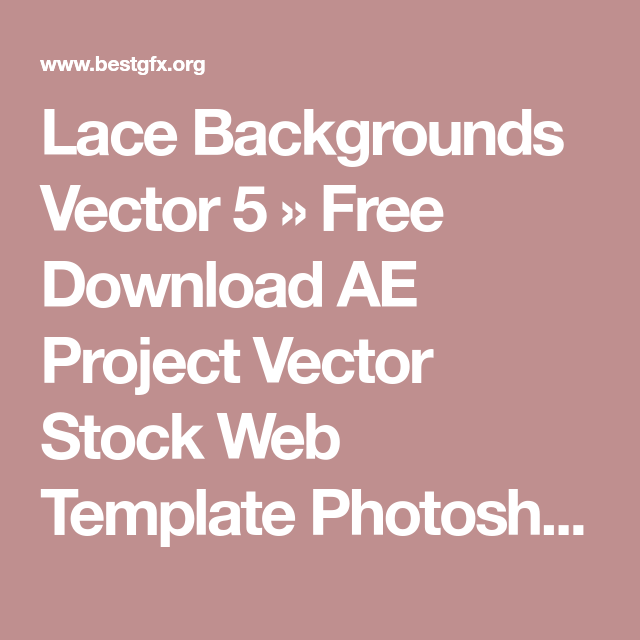 Lace Backgrounds Vector Free Download AE Project Vector Stock - Web template torrent