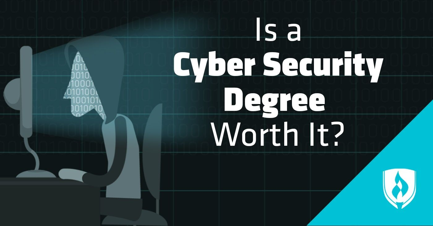 Is A Cyber Security Degree Worth It The Facts You Can T Ignore Cyber Security Cyber Technology