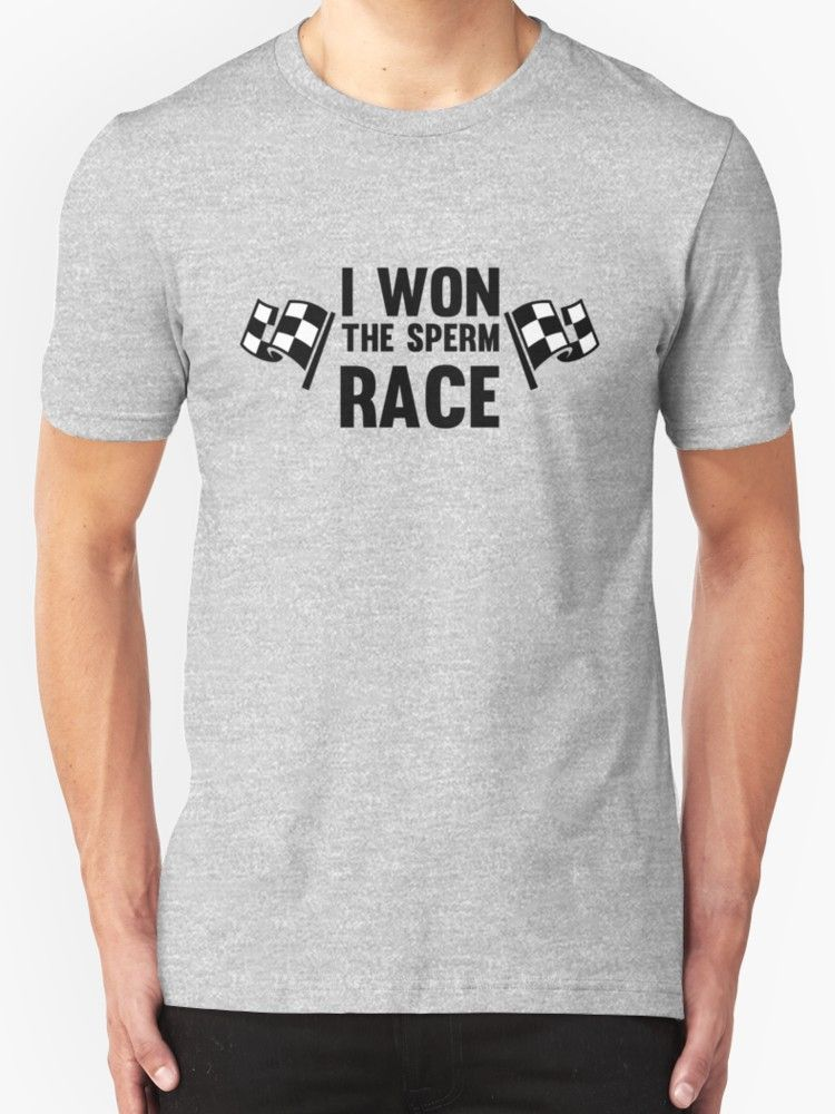 6f3e463f8 I WON THE SPERM RACE - Funny Winner Winning Champ Champion Shirts And Gifts  by Sago-Design. cool, awesome, t shirt, t shirts,tee, tees, t-shirt,t-shirts  ...