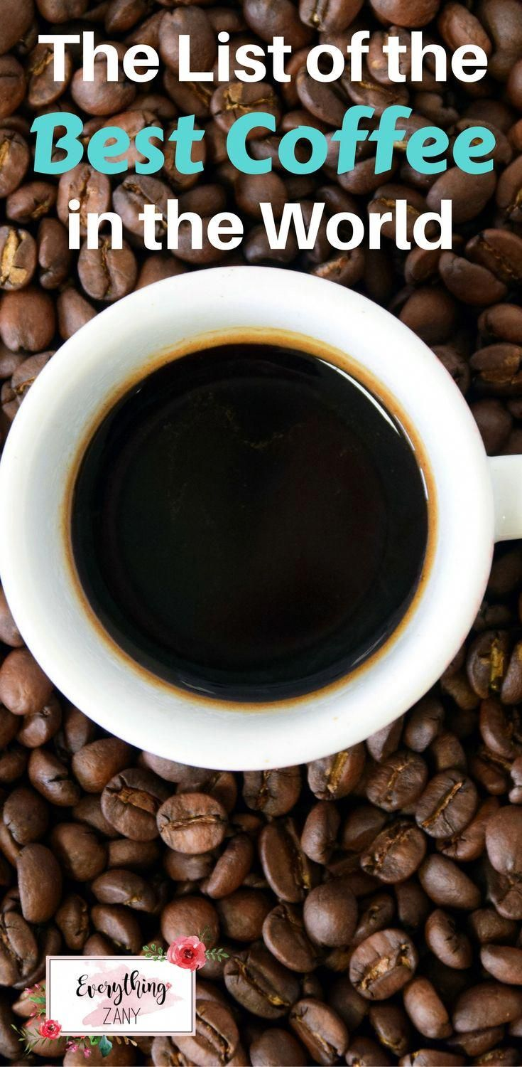 The List of the Best Coffee in the World Coffee is one of