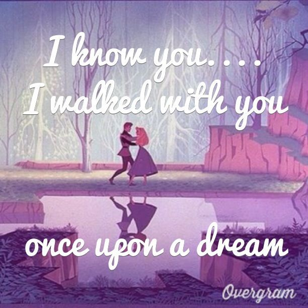 Once Upon A Dream Sleeping Beauty Disney Quote Just Like Becky And Kody
