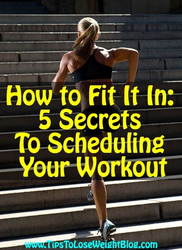 Don't think you can workout? Check this out: How to Fit It In: 5 Secrets To Scheduling Your Workout http://www.tipstoloseweightblog.com/5-secrets-scheduling-workout @homeweightloss