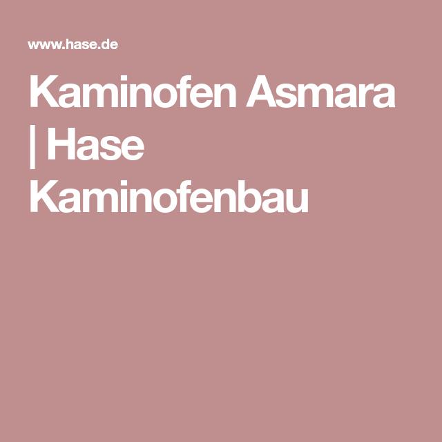 Hase Kaminofenbau kaminofen asmara hase kaminofenbau kamin
