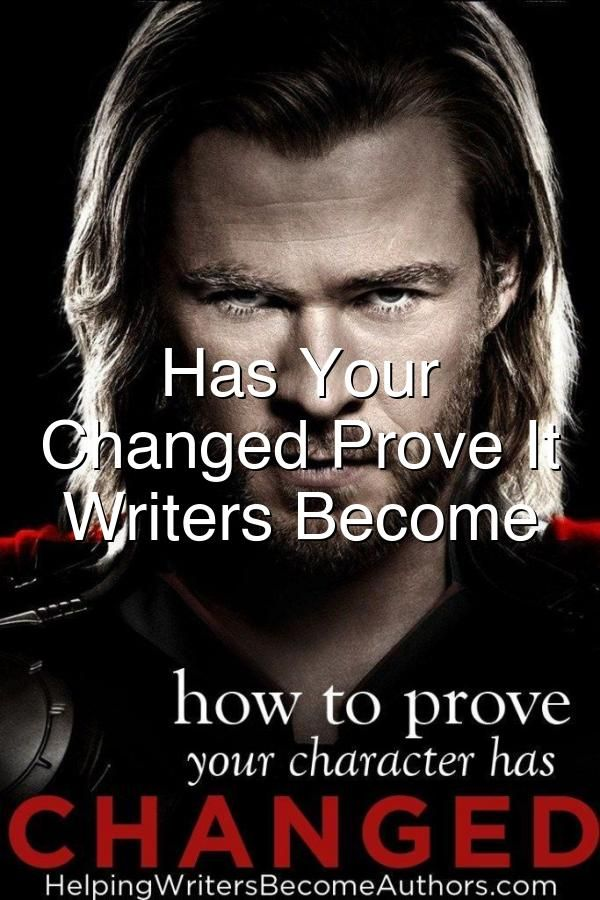 Has Your Protagonist Changed Prove It  Helping Writers Become Authors writing amwriting