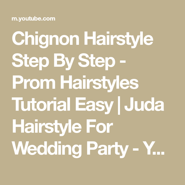 Chignon Hairstyle Step By Step