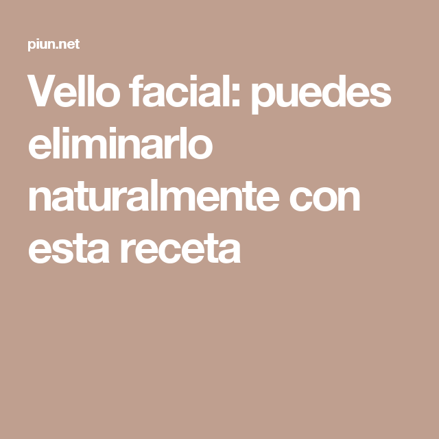 Vello facial: puedes eliminarlo naturalmente con esta receta