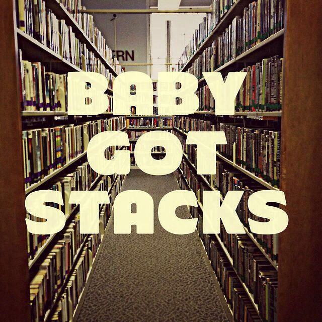 Baby got stacks!