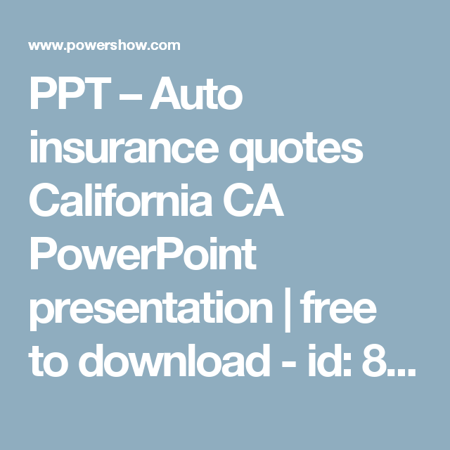 Car Insurance Quotes California Magnificent Ppt  Auto Insurance Quotes California Ca Powerpoint Presentation