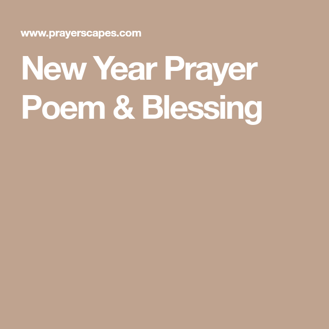 New Year Prayer Poem & Blessing | 2018 | Pinterest | Prayer poems ...