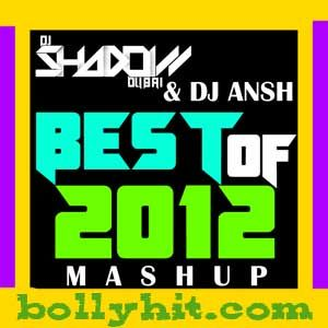 Best Of 2012 Mashup Mp3-Dj Shadow Remix Song Free Download