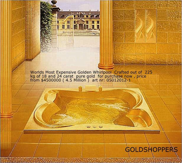 Worlds Most Expensive Golden Whirlpool  Crafted out of  110 kg of 18 and 24 carat  pure gold  for purchase now , price from $4500000 ( 4.5 Million )  art nr: 05012012-1