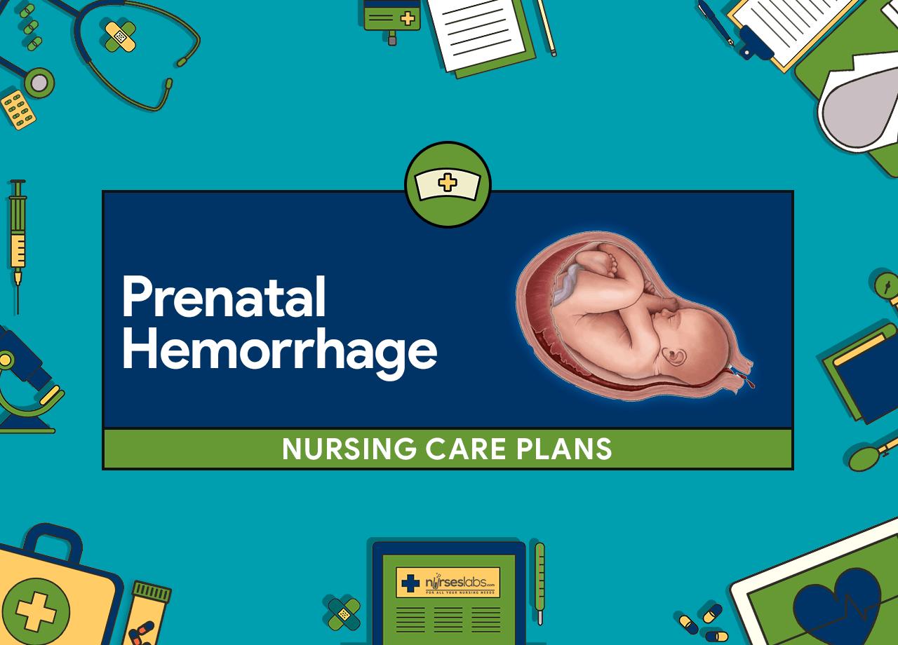 7 Prenatal Hemorrhage Nursing Care Plans in 2020 Nursing