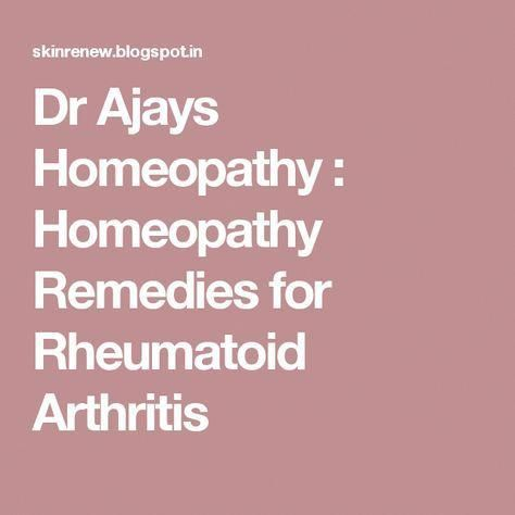 Dr Ajays Homeopathy Homeopathy Remedies For Rheumatoid Arthritis Arthritisrelief