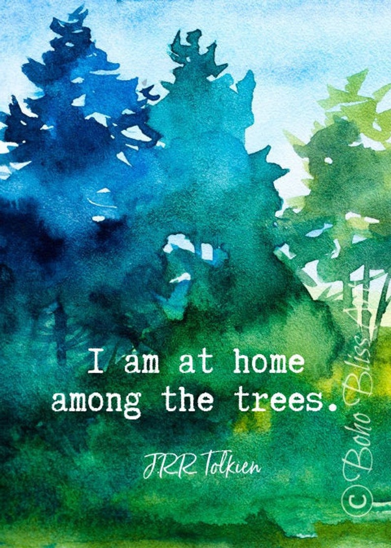 jrr tolkien quote i am at home among the trees forest