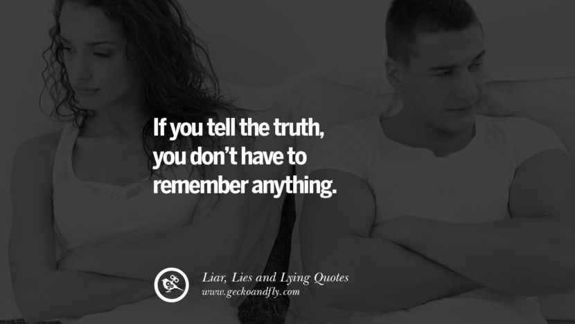 60 Quotes About Liar Lies And Lying Boyfriend In A Relationship Liar Quotes Dating Humor Quotes Funny Dating Memes