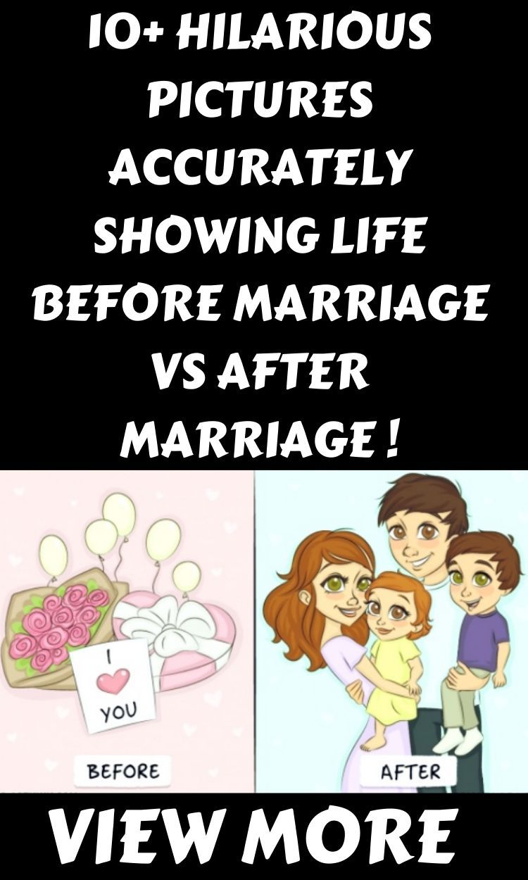 10 Hilarious Pictures Accurately Showing Life Before Marriage Vs After Marriage In 2020 Funny Pictures Hilarious Funny Jokes