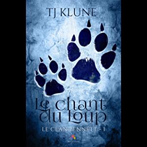 Le Chant Du Loup Le Clan Bennett T1 Le Clan Chant Livres En Ligne