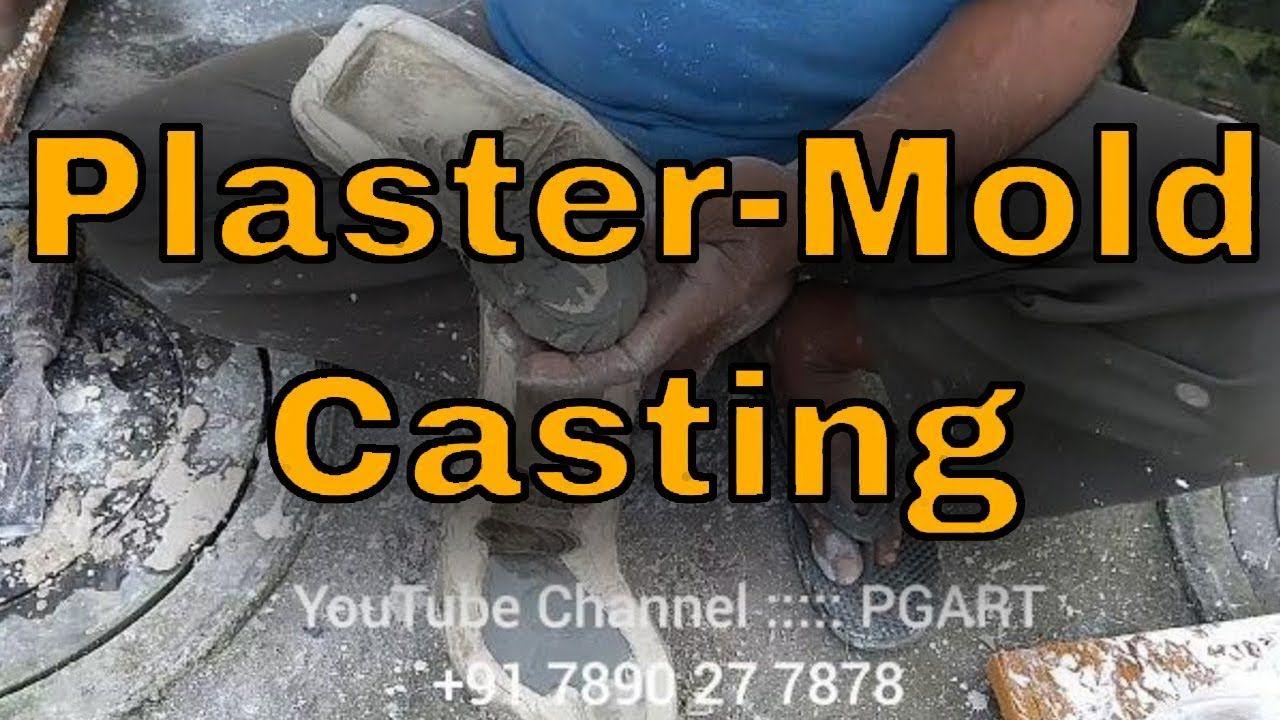 Plaster Of Paris Mold Making For Fiber Casting And Metal Casting It Cast Plaster Of Paris Plaster Casting Molds