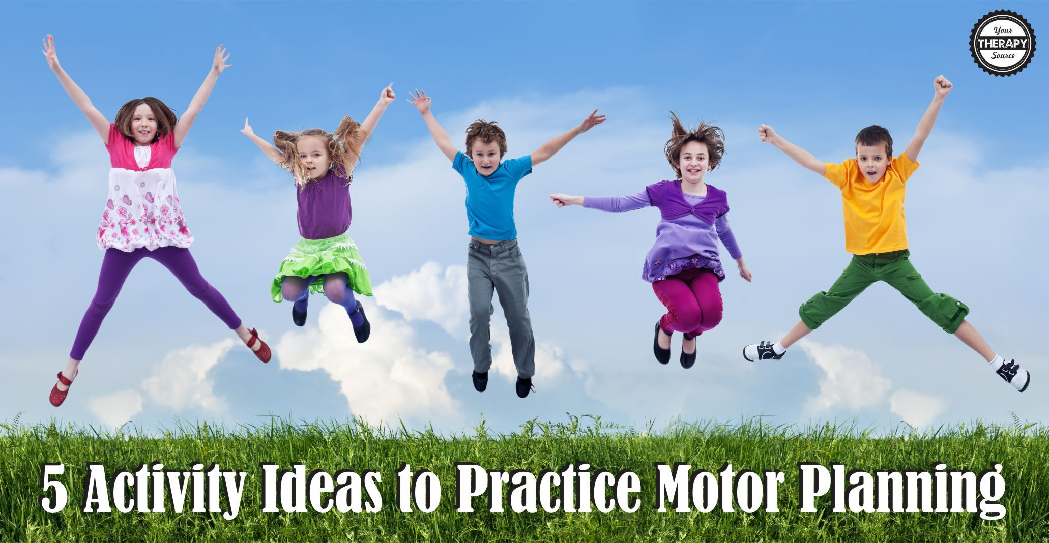 5 Activity Ideas To Practice Motor Planning