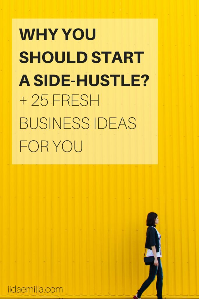 Why You Should Start Your Own Side Hustle And A List Of 25 Side