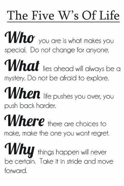The Five W S Of Life Life Sayings Quotes Quotes Inspirational
