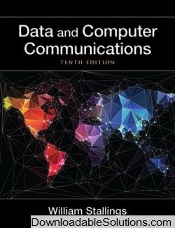 Solution manual for data and computer communications 10th edition by solution manual for data and computer communications 10th edition by william stallings download answer key test bank solutions manual instructor manual fandeluxe