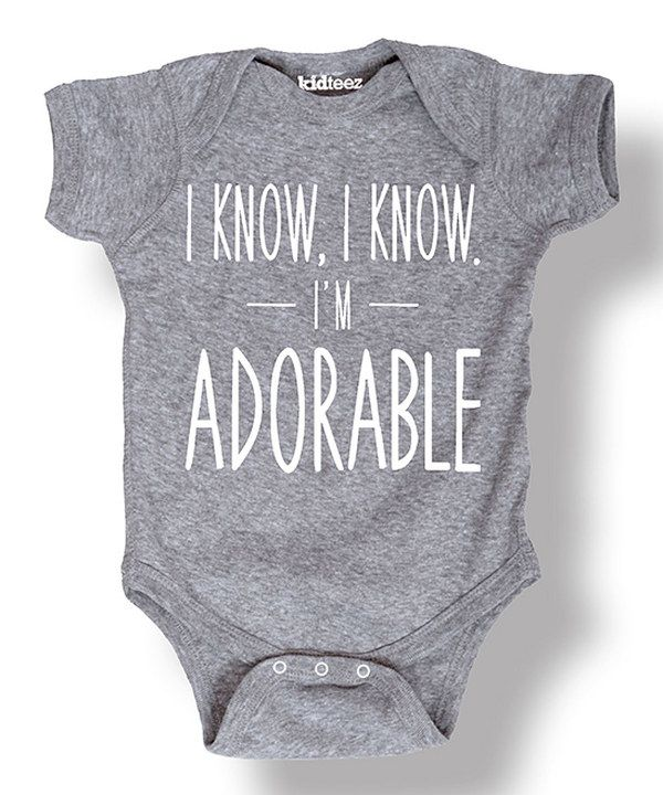 Look at this Athletic Heather 'I Know I'm Adorable' Bodysuit - Infant on #zulily today!