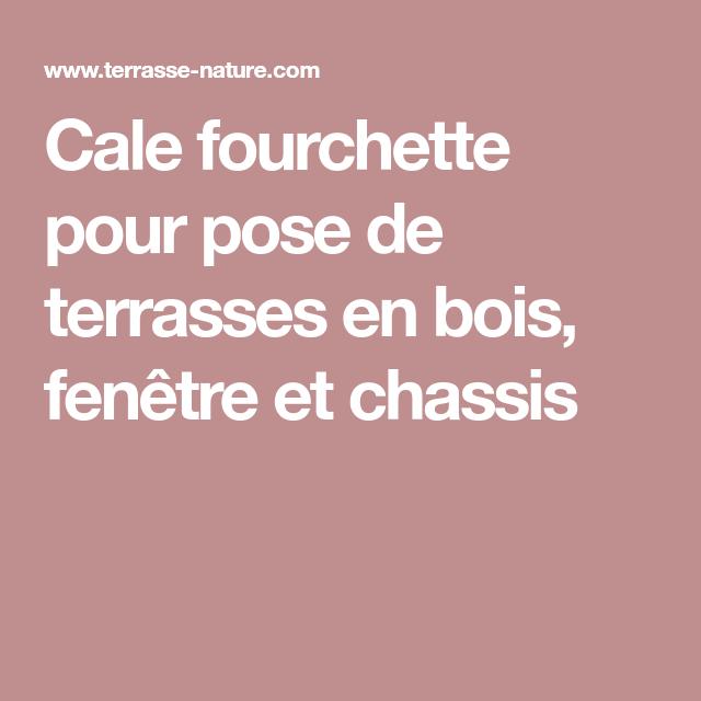 Cale Fourchette Pour Pose De Terrasses En Bois Fenetre Et Chassis