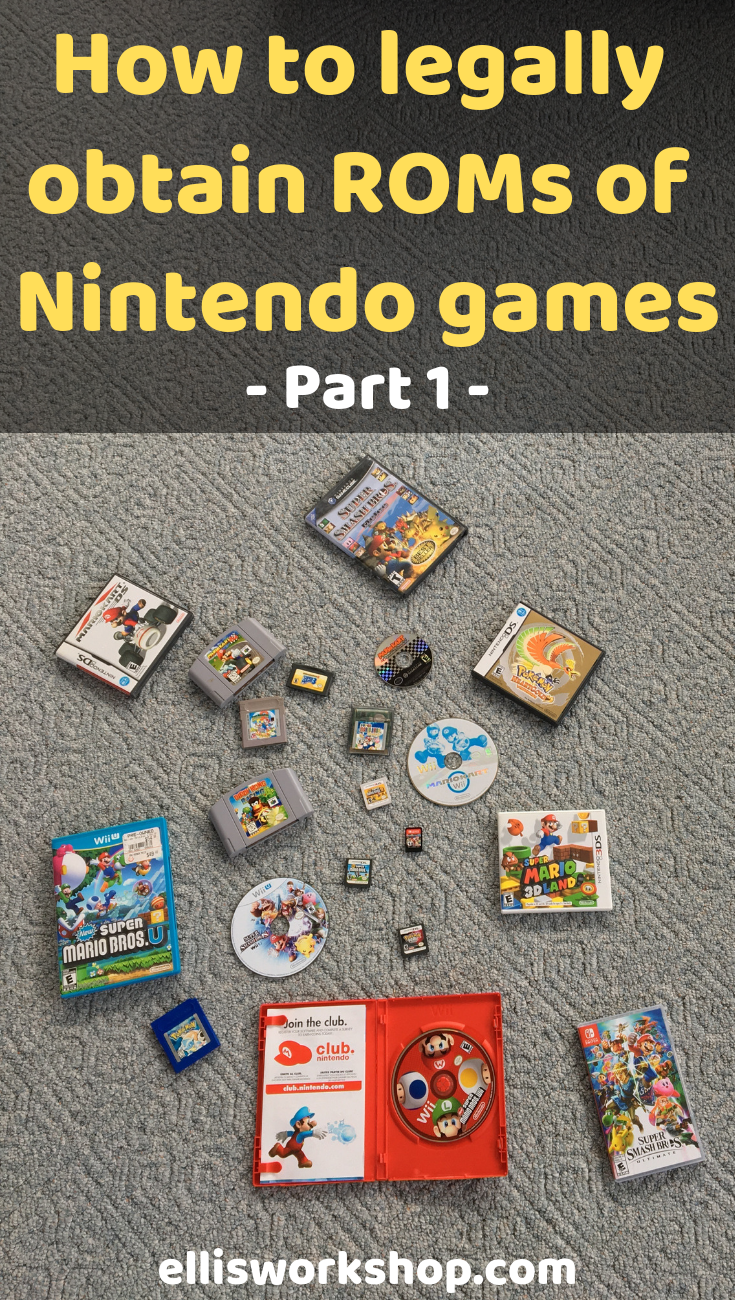 How to Legally Obtain ROMs/ISOs of Nintendo Games (Part 1