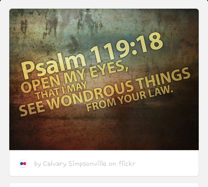"""OPEN MY EYES!  Storms in our lives can prevent us from seeing the """"good"""" that is taking place. We feel that a temporary circumstance is a lifelong sentence. As a result, we crumble and fall instead of standing firm on the Word of God.  Open my eyes that I may seewonderful things in your law (Psalm 119:18)."""