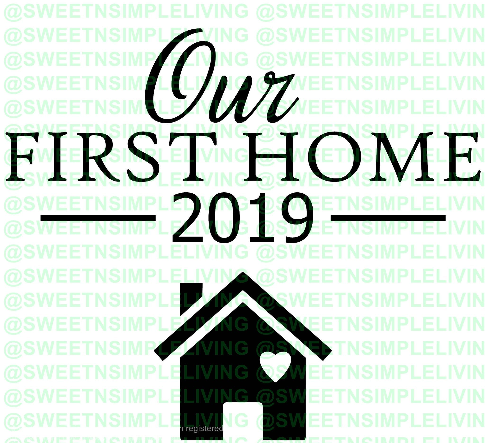 Our First Home SVG 2019 & 2020 First home, Look what i