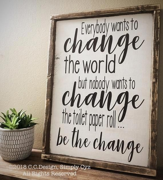 Photo of 12.5×18 – Everybody wants to change the world | Bathroom Sign | Bathroom Decor | Farmhouse Sign | Rustic Decor | Home Decor | Funny Sign