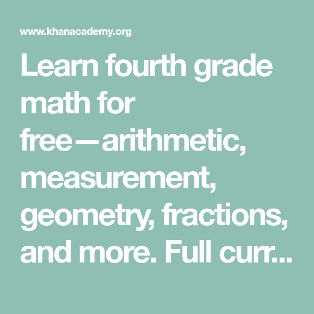Learn fourth grade math for free—arithmetic, measurement, geometry ...