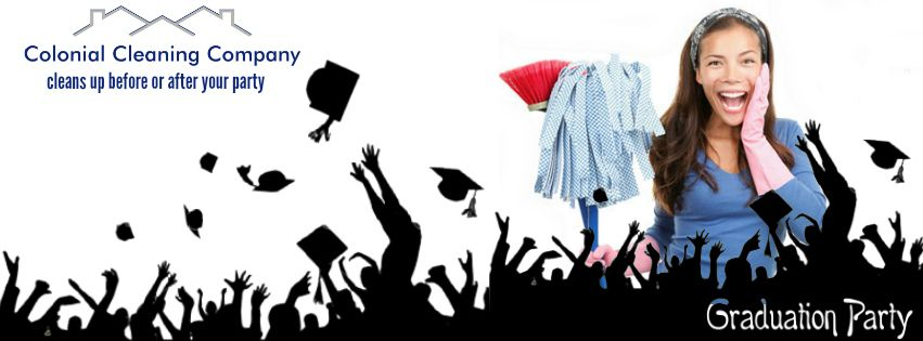 If you are getting ready for a graduation party or know that you'll need a cleanup, afterwards...call Colonial Cleaning Company! 757-566-1972