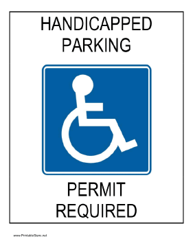 This Printable Handicapped Parking Sign Makes It Clear That A Permit Is Required Displays Recognizable Blue Wheelch Parking Signs Steve Mcqueen Style Handicap