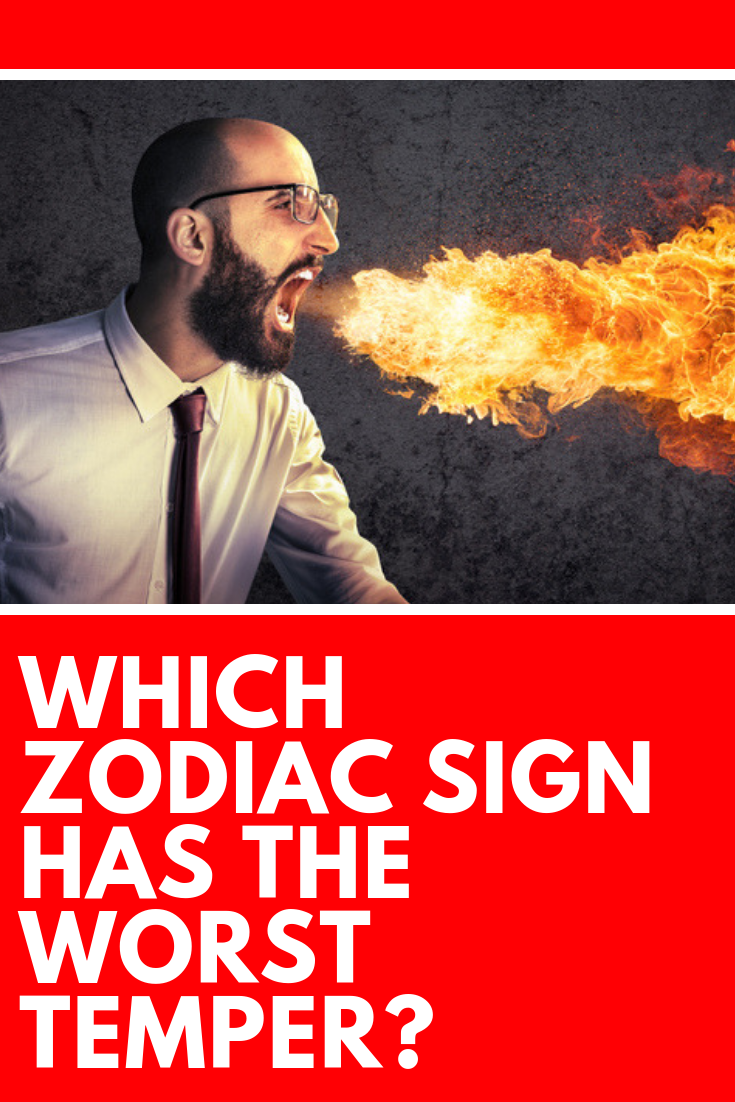 Which Zodiac Sign Has The Worst Temper? | astroligion.com