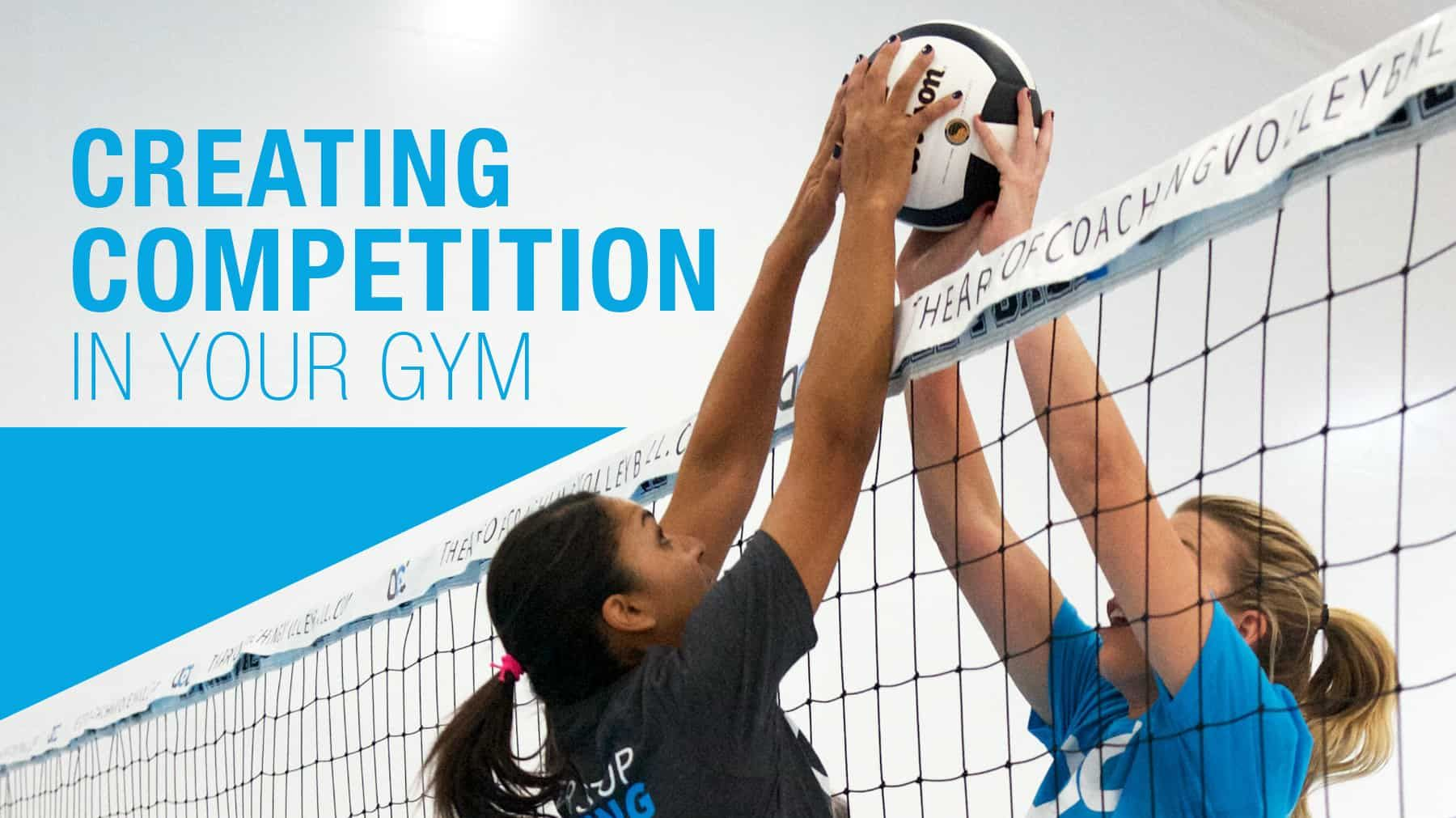 10 Steps To Creating Competition In Your Gym The Art Of Coaching Volleyball Coaching Volleyball Volleyball Skills Volleyball Training