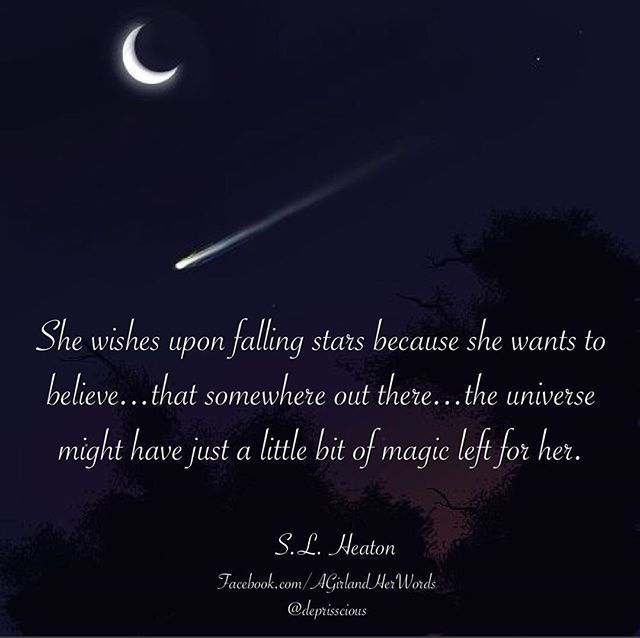 Love : She wishes upon falling stars because she wants to believe…that somewhere out …