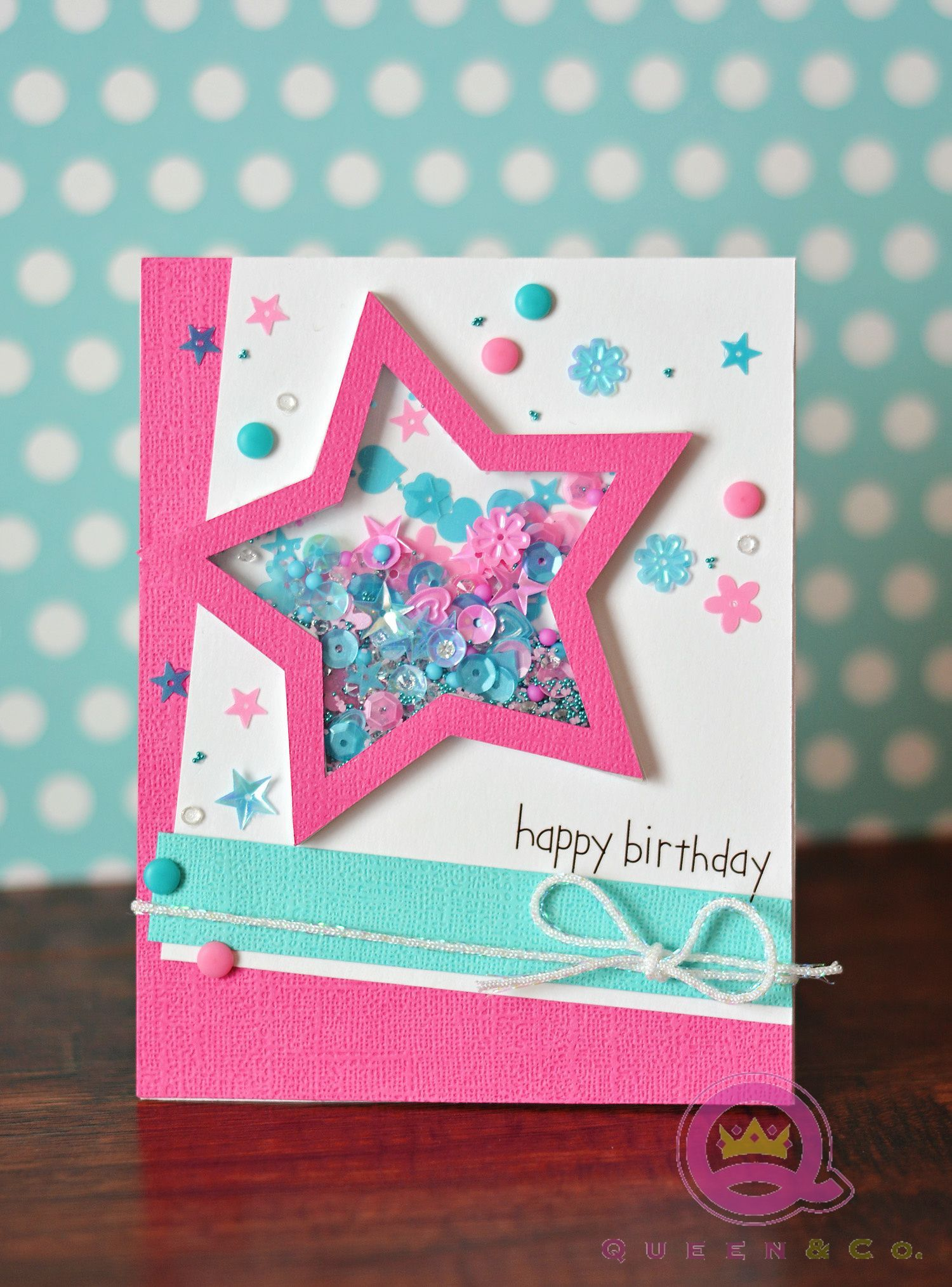 Happy Birthday Handmade Card Using Queen Co Pop Up Shaker Set Perfect For Creating Happy Birthday Cards Handmade Handmade Birthday Cards Girl Birthday Cards