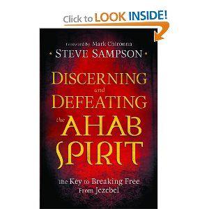 Discerning And Defeating Ahab Spirit By Steve Sampson Christian