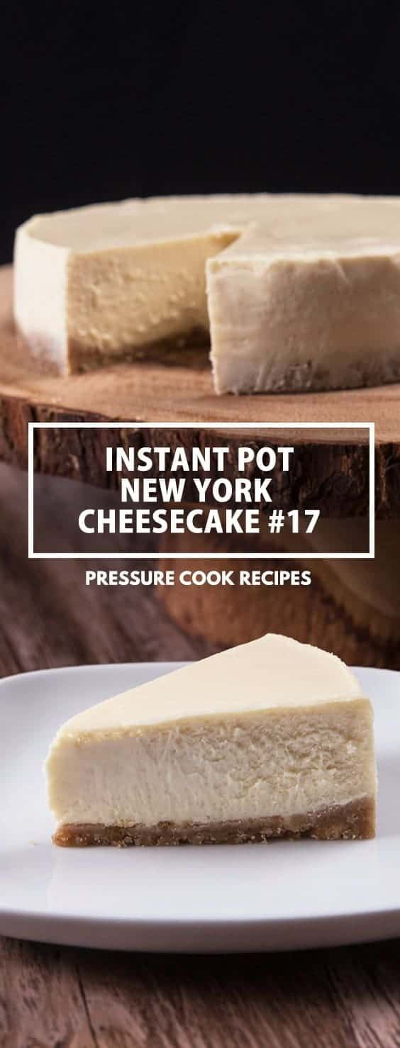 Instant Pot New York Cheesecake #17   Tested by Amy + Jacky