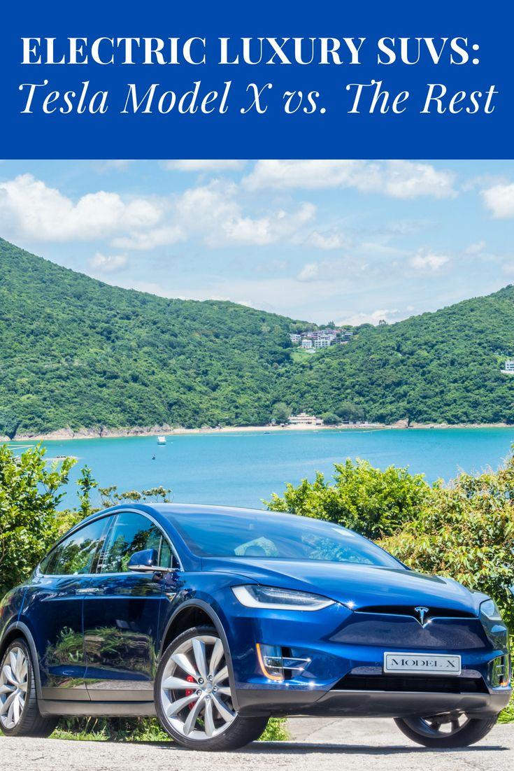 Electric Luxury SUVs Tesla Model X vs. The Rest Luxury