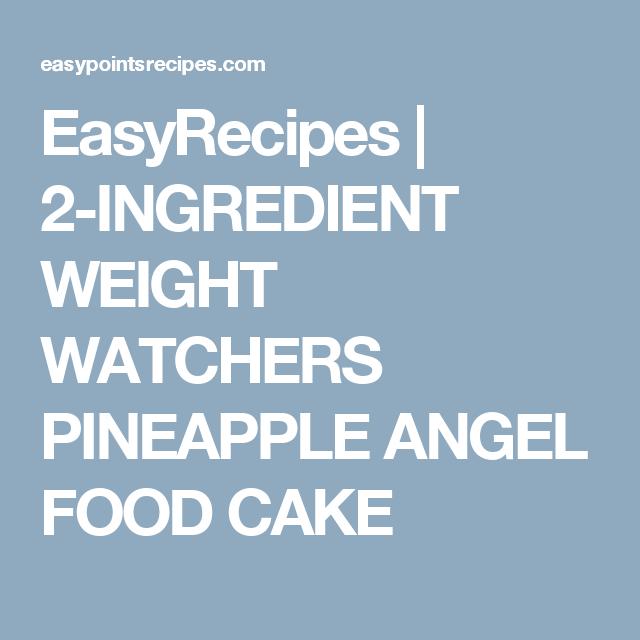 EasyRecipes |   2-INGREDIENT WEIGHT WATCHERS PINEAPPLE ANGEL FOOD CAKE