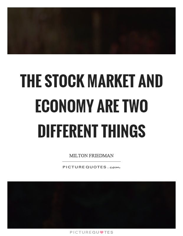 The Stock Market And Economy Are Two Different Things Picture