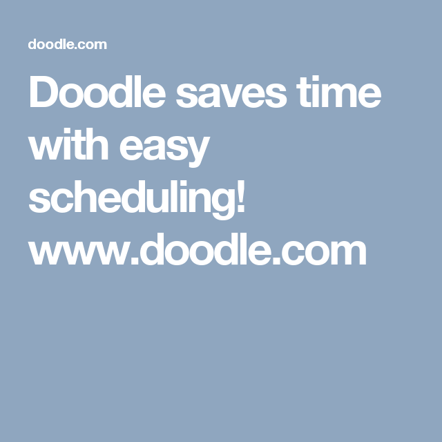 Doodle Saves Time With Easy Scheduling Www Doodle Com Scheduling Tools Calendar Organization Met Online