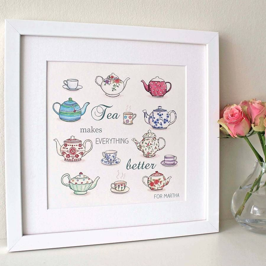 'Tea Makes Everything Better' Art Print