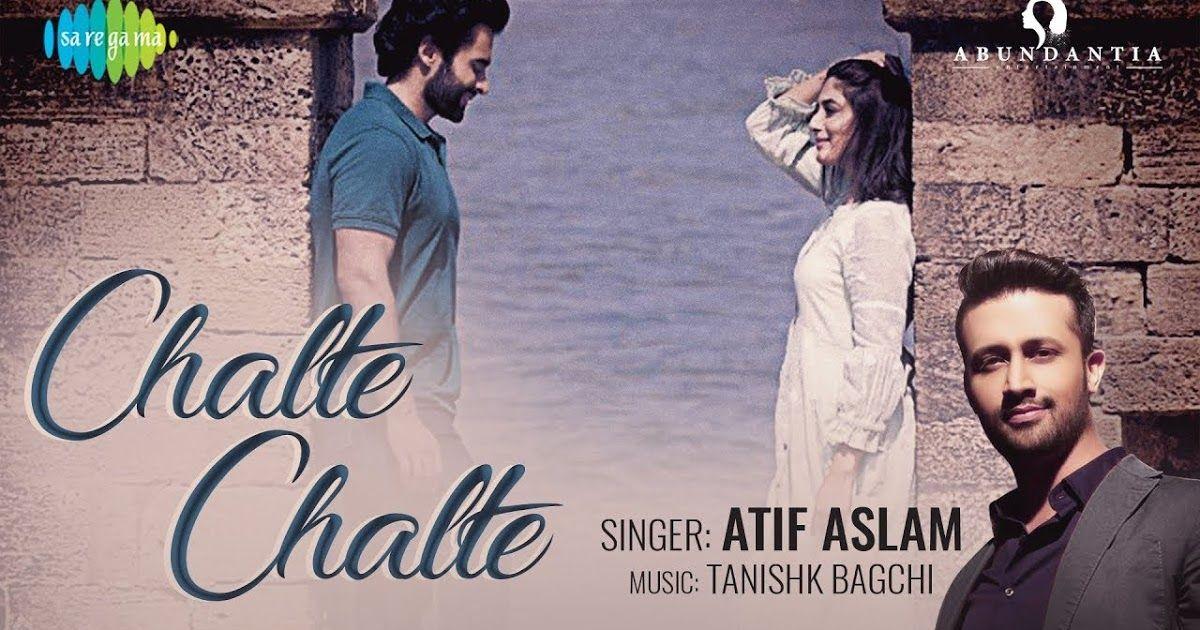 Chalte Chalte Mitron Atif Aslam Mp3 Song Download Chalte Chalte