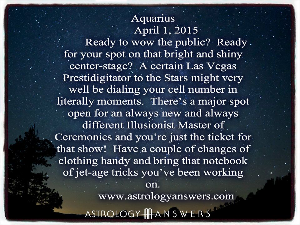 The Astrology Answers Daily Horoscope for Wednesday, April 1, 2015.... We'll see