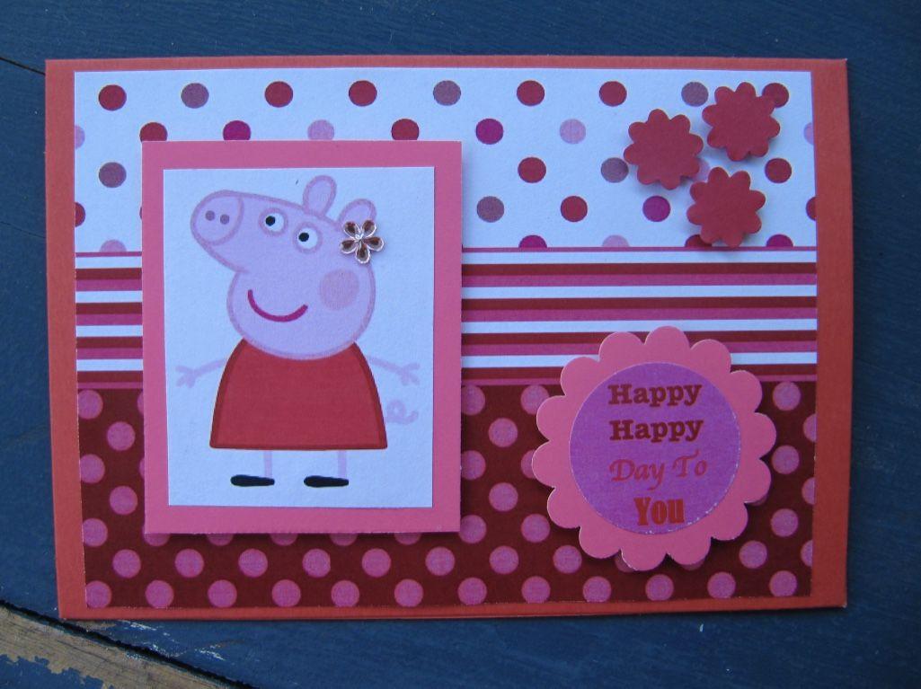 Handmade Peppa Pig Birthday Card Old Birthday Cards Cards Handmade Kids Cards